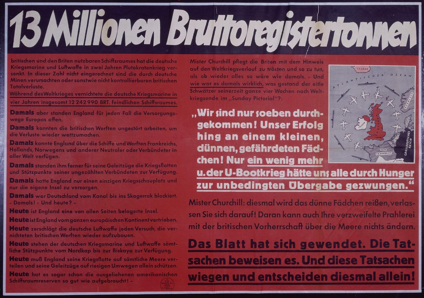 "Nazi propaganda poster entitled, ""13 Millionen Bruttoregistertonnen,"" issued by the ""Parole der Woche,"" a wall newspaper (Wandzeitung) published by the National Socialist Party propaganda office in Munich."