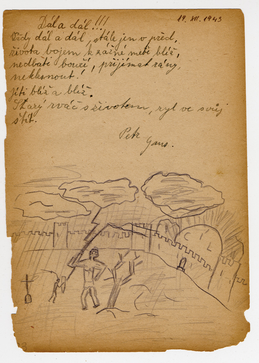 "Page from a children's memory book written in Terezin with a picture of a lightning bolt coming down into a walled city.  The book was presented as a gift to Misa Grunbaum.  The translation of the poem reads ""Further and further, always further; The battle for life pierces the armor; Don't worry about thunder; To accept blows and not give in; Continuously come closer and closer.""  It is signed Petr Ganz."