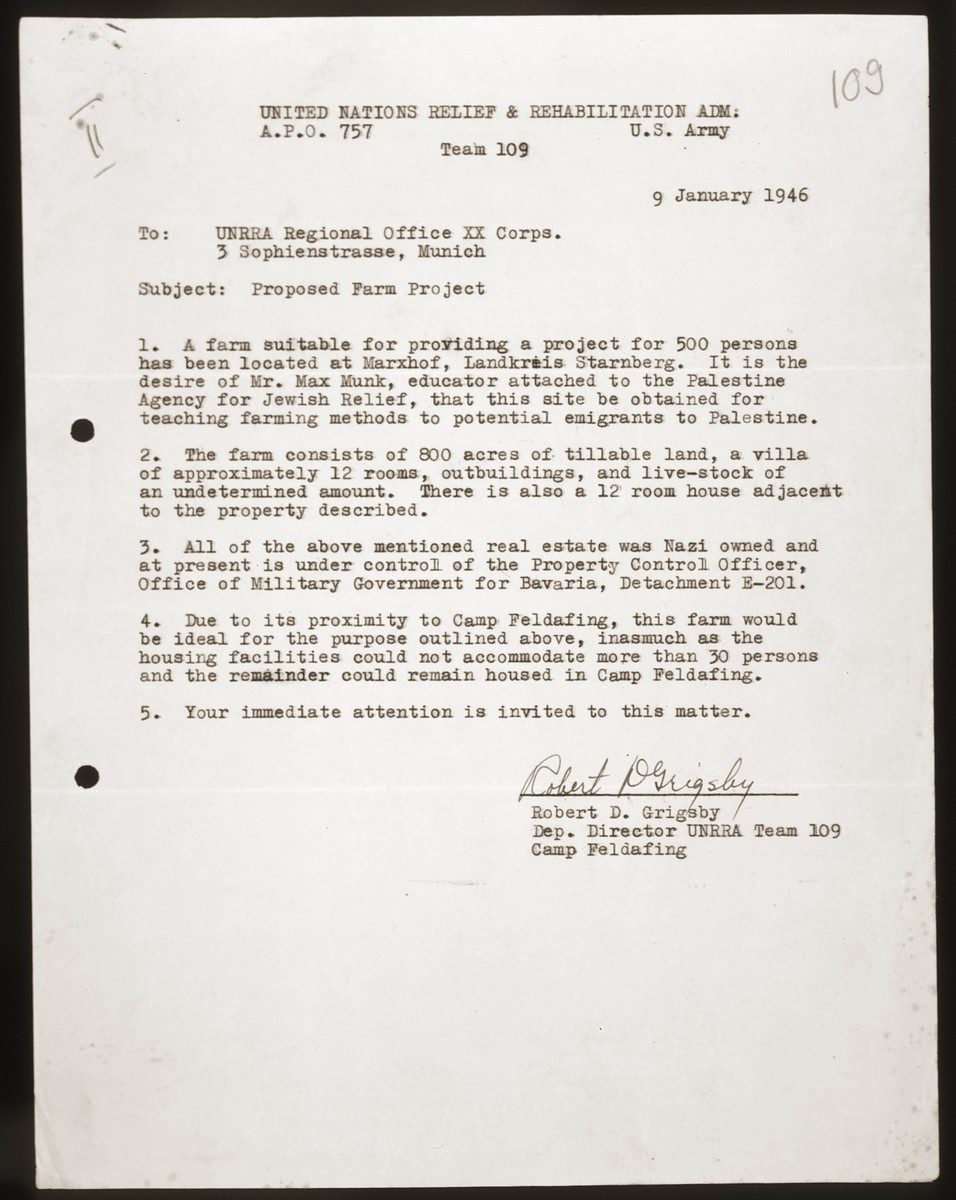 Memo written by Robert D. Grigsby, Deputy Director of UNRRA Team 109 at the Feldafing displaced persons camp, to the UNRRA Regional Office XX Corps, proposing a farming project for 500 Jewish DPs wishing to emigrate to Palestine.