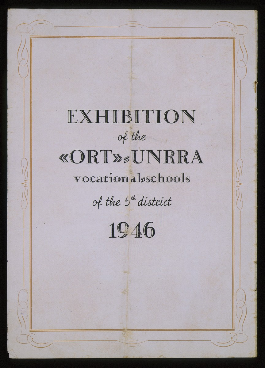 Cover page of a program for an exhibition of the ORT-UNRRA vocational schools in the 5th district, 1946.    Samuel B. Zisman was the director of the 5th district of the UNRRA.
