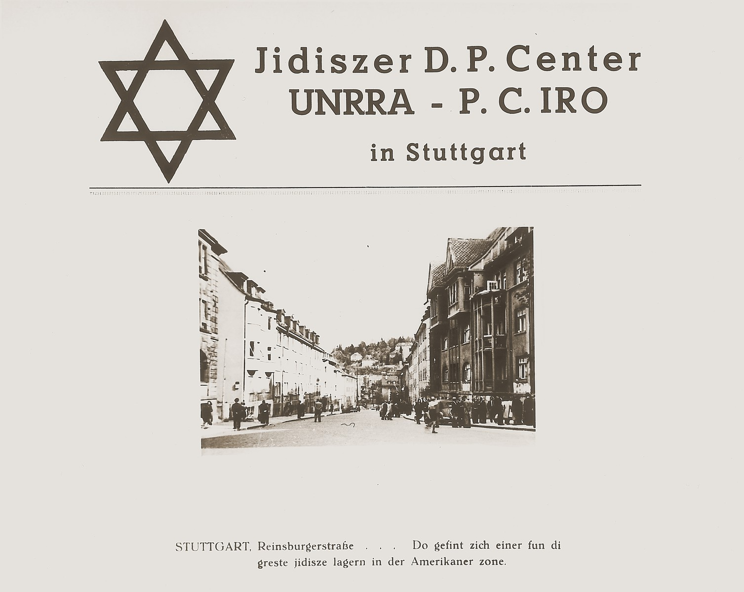 "Title page of the Stuttgart Jewish DP camp album with a photograph of the Reinsburgerstrasse.  The Yiddish caption reads, ""Stuttgart, Reinsburgerstrasse . . . on which is located the greatest Jewish camp in the American zone.""  One image from the Stuttgart Jewish DP camp album entitled, ""Jidiszer D.P. Center UNRRA--P.C.IRO in Stuttgart,"" compiled and photographed by Alexander Fiedel and dedicated to Moses Kornberg, head of the commissary."