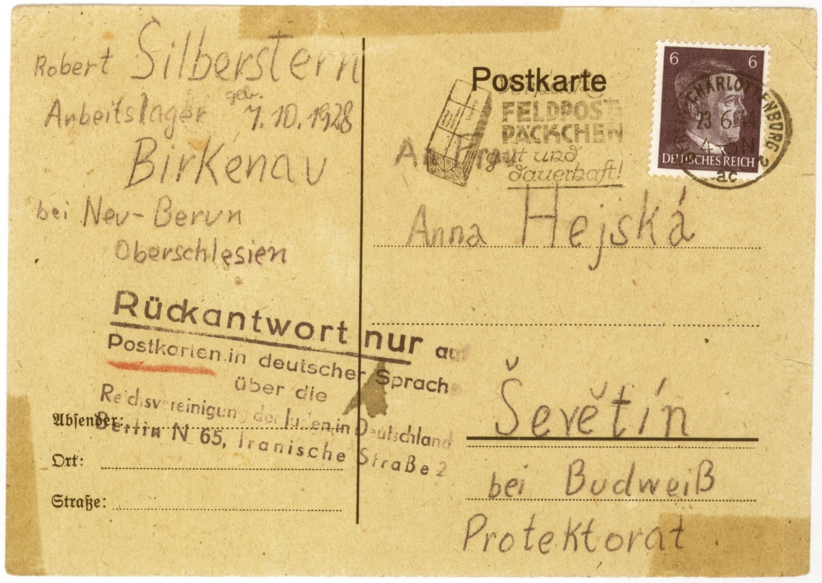 A postcard sent to Anna (Goldstein) Hajsky, by her nephew, Robert Silberstern, from the Auschwitz-Birkenau concentration camp.    Robert writes that he is healthy and working hard.  He hopes that his aunt has not forgotten him.  By this time, however, Anna, had already been deported to the Theresienstadt concentration camp.  The postcard was received by Anna's sons, Marcel and Jan, who escaped deportation because their father, Cenek Hajsky, was not Jewish.