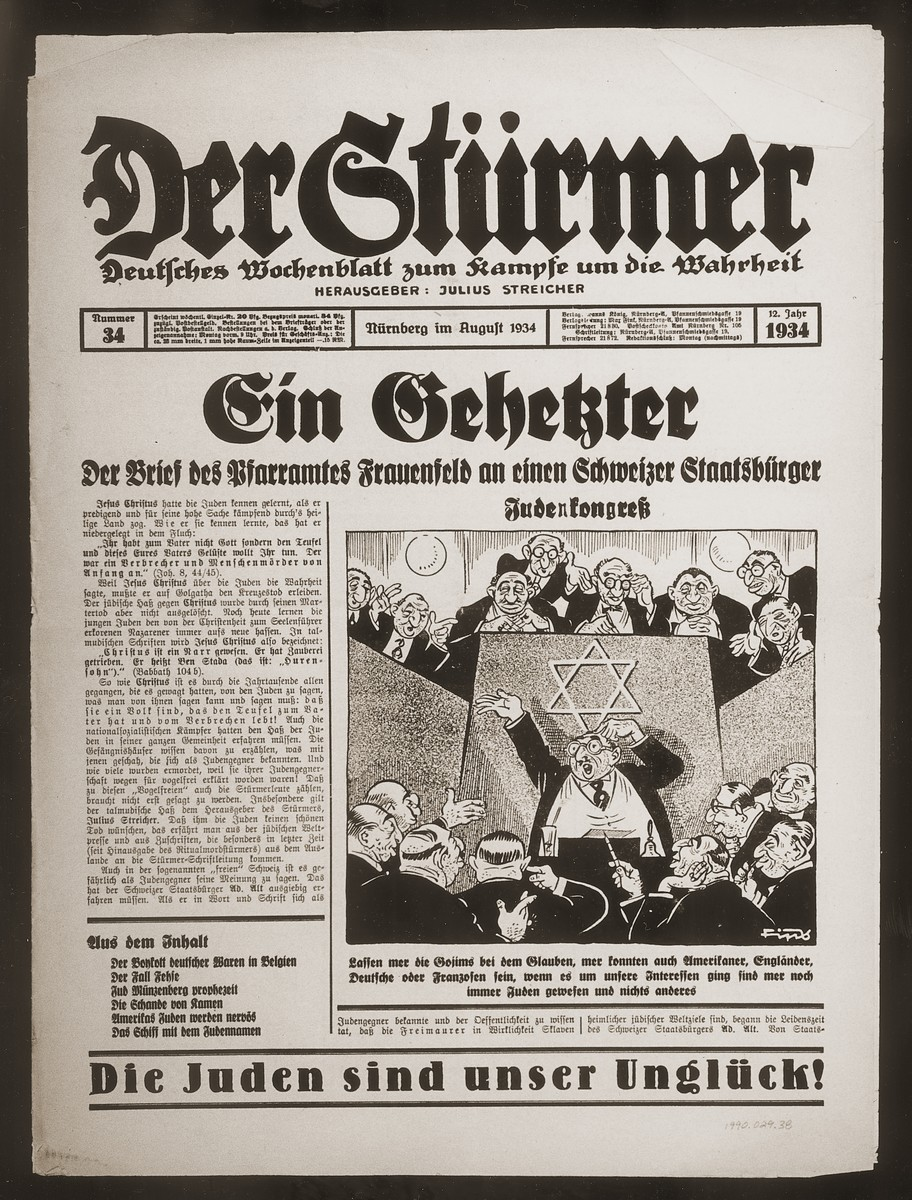 """Front page of the Nazi publication, Der Stuermer, with an anti-Semitic caricature depicting the Jew as one who pretends to be the same as his countrymen, but who knows he is Jewish and nothing else.  The German caption under the caricature reads, """"Let us let the Goyim believe that we can be Americans, Englishman, Germans or Frenchmen, when it is in our interests we have always been Jewish and nothing else."""""""