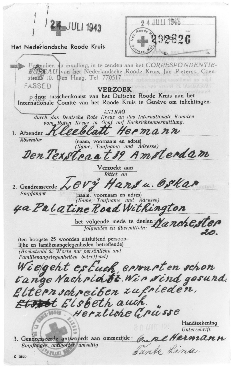 """Red Cross letter sent by a German Jewish refugee couple in amsterdam to their grand nephews in Manchester, England.  The letter was written by Hermann and Lina Kleeblatt to Hans and Oskar Levy. The text reads, """"How are you?  We await news from you.  Your parents wrote that they are fine as is Elsbeth.  Uncle Hermann and Aunt Lina"""".  Hermann and Lina Kleeblatt are the great uncle and aunt of Hans and Oskar Levy.  Elsbeth is the older sister of the boys.  The Kleeblatts were arrested in Amsterdam in 1943 and deported to the East.  Hermann died in Bergen-Belsen on January 2, 1945."""