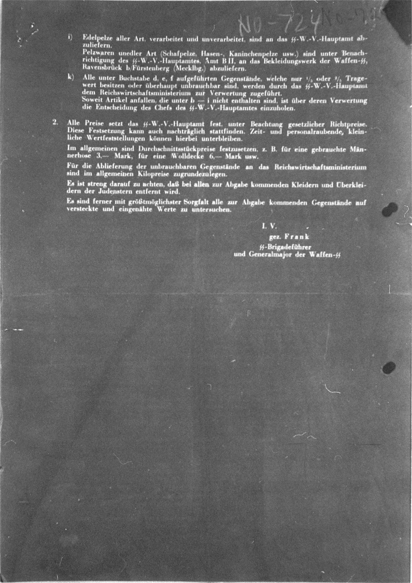 Reproduction of a secret letter written by SS-Brigadefuehrer August Frank and sent to the chief of the SS administration in Lublin and the head of administration of Auschwitz concentration camp.     The letter gives specific instructions for the handling and resale of valuables and possessions obtained from Jews through confiscation, deportation, and murder.  The letter was used as evidence by the prosecution against the defendant Frank during the Pohl/WVHA trial.