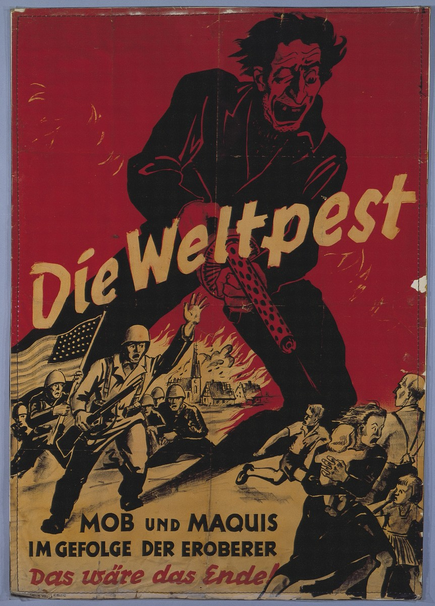 "Nazi propaganda poster entitled ""Die Weltpest"" (The Universal Plague).  The German text reads, ""The mob and the Maquis follow in the wake of the conqueror.  This would be the end!"""