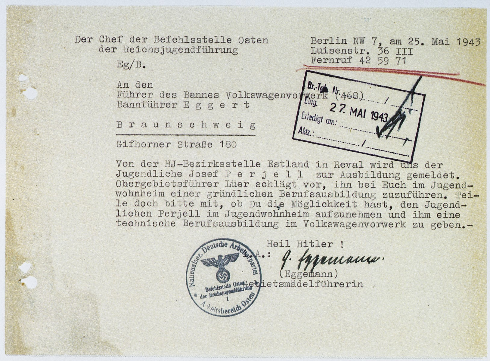 A communiciation dated May 25, 1943 from Eggemann, chief of the Reich Youth office, eastern command in Berlin to Eggert, head of the Volkswagen factory in Braunschweig, requesting that the youth, Josef Perjell (Solly Perel), who has registered at the Hitler Youth District Office Estland in Reval for training, be assigned a residence and technical apprenticeship at the Volkswagen factory.