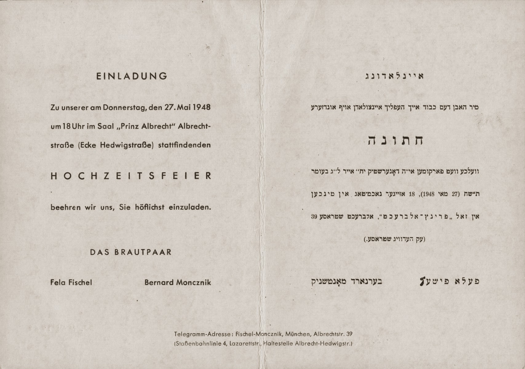 The wedding invitation of the Jewish DP couple, Fajgl Fiszel and Berl Moncznik.    The ceremony took place on Lag b'Omer, May 27, 1948, in the Prinz Albrecht Hall in Munich.  The invitation is printed in Yiddish and German.