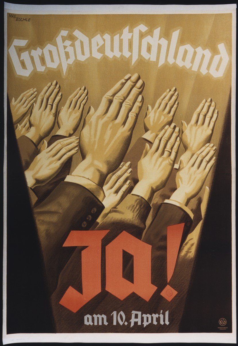 """Campaign poster urging voters to vote """"yes"""" on the Austrian plebiscite to annex Austria to the Greater German Reich.  The text reads, """"Greater Germany, Yes!""""  Poster designed by Max Eschle."""