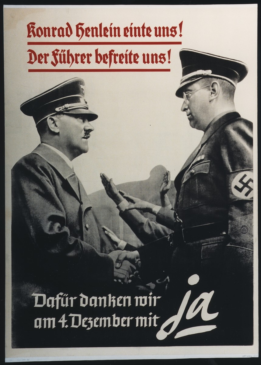 """Poster urging support of the annexation of Sudentenland, Czechoslovakia.  The text reads, """"Konrad Henlein united us! The Fuehrer freed us!  Let us show our gratitude on December 4th with a Yes.""""  Konrad Henlein was the founder of the Sudeten German Party which promoted German nationalist interests in Czechoslovakia."""