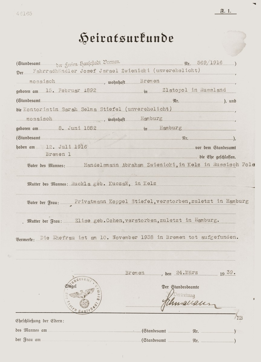 "Document certifying the marriage of Selma Stiefel and Josef Zwienicki on July 12, 1916.    This certiticate was issued on March 24, 1939 prior to the departure of Josef Zwienicki for Canada.  The document includes a Nazi seal on the bottom and the insertion of the middle names ""Israel"" and ""Sarah"".   The last line mentions that Selma was ""found dead"" on November 10, 1938."