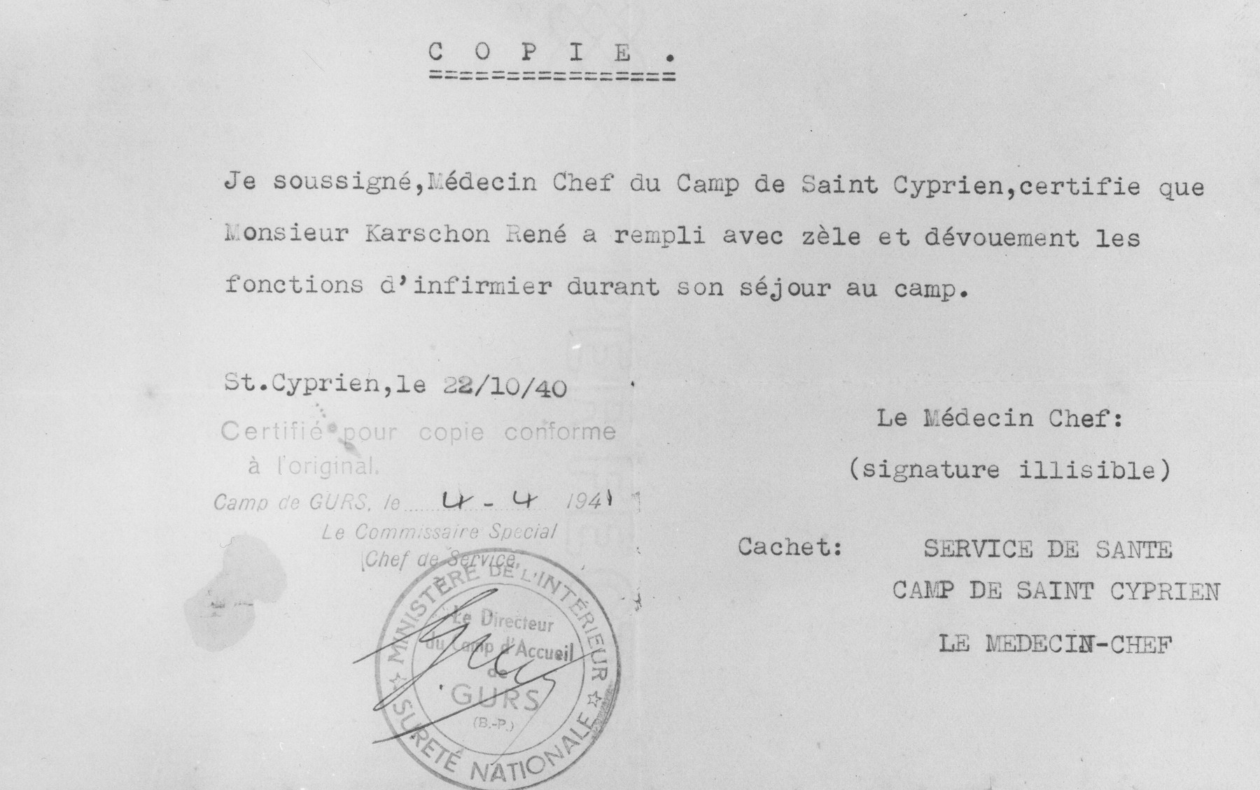 Document signed by the head physician of the Saint Cyprien internment camp and stamped by the director of the Gurs camp attesting to René Karschon's devoted service as a nurse in Saint Cyprien.  The document was issued October 22, 1940 in Saint Cyprien and stamped in Gurs on April 4, 1941.
