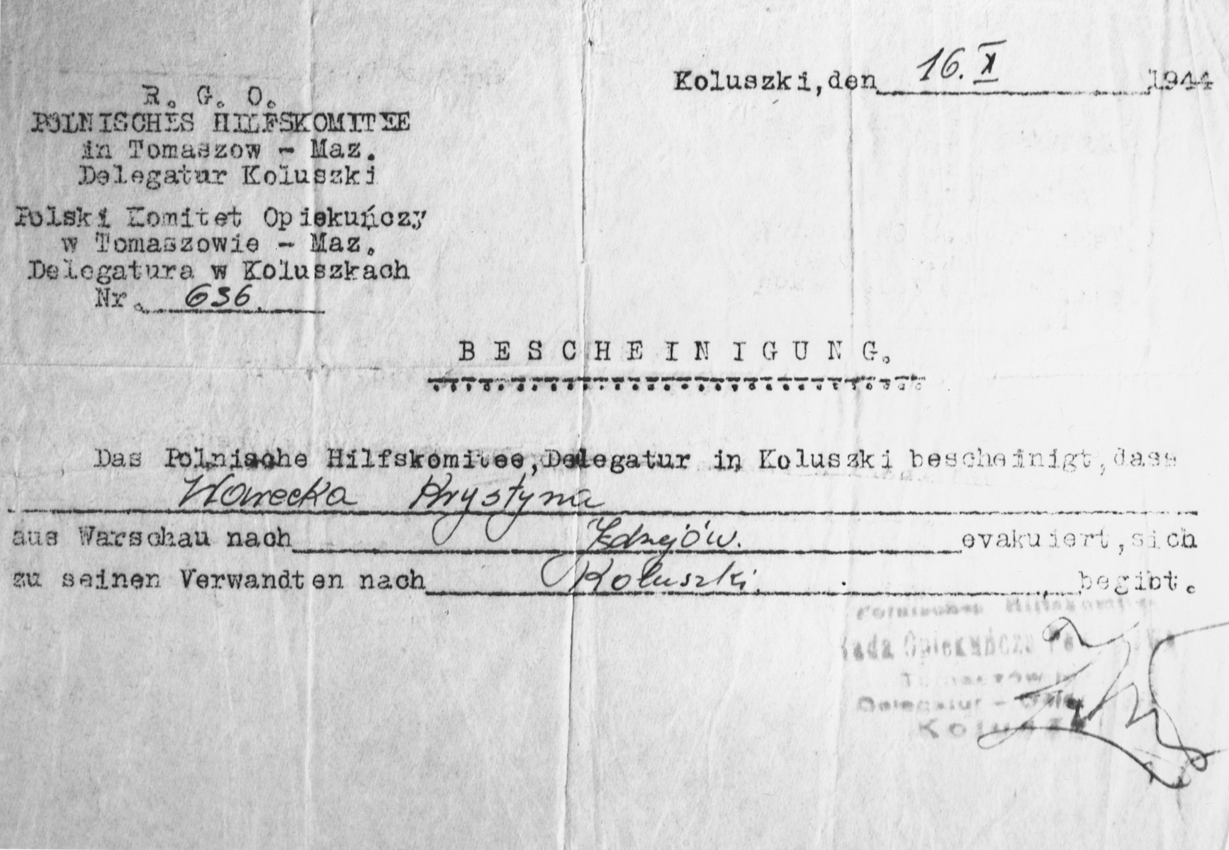A certificate issued to Krystyna Warecka (Bianka Rozenman, the donor) by the Polish Welfare Committee in Koluszki, stating that the bearer was evacuated from Warsaw to Jedrzejow, but is allowed to join her family in Koluszki.    The certificate was issued on October 16, 1944, during the mass evacuation of the population from Warsaw, following the Polish uprising in August 1944.