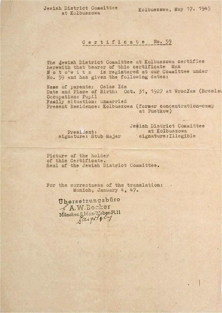 English translation of a false document certifying that the donor, Manius Notowitz, was born in Breslau (Wroclaw).    Notowicz obtained this document to qualify for immigration to the U.S. under the German quota, which greatly improved his chances for obtaining a visa.  In actuality, he was born in Kolbuszowa, Poland.