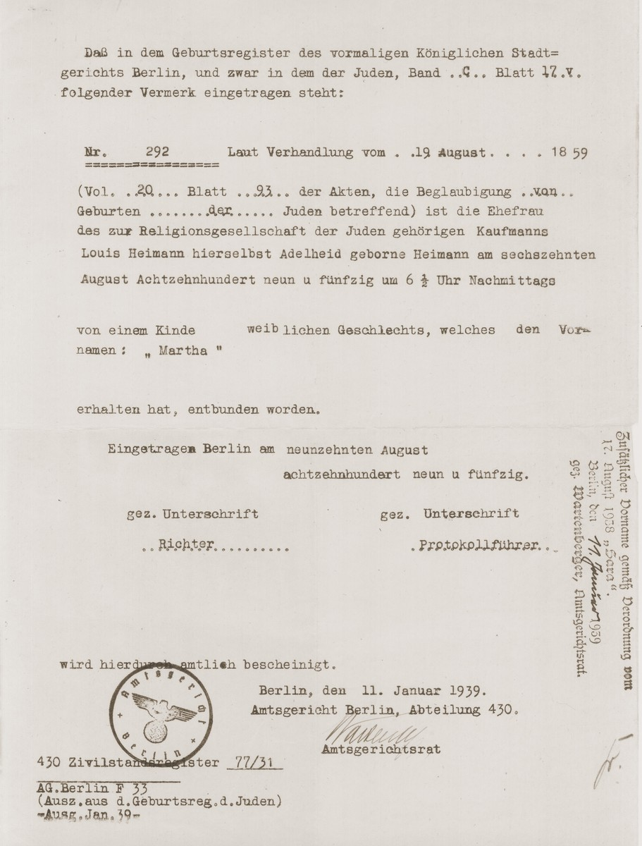 "Affadavit issued by the Berlin district lower court stating that Martha Heimann is a Jew by birth.   The stamp on the right hand edge of the document indicates that Martha was required to add ""Sara"" as her middle name, in accordance with the regulation of August 17, 1938.  Martha Engelmann was the paternal grandmother of Peter Engelmann.  In 1939 she left Germany with her daughter Susanne to join Konrad and his family in Istanbul.  She died the following year in June 1940."