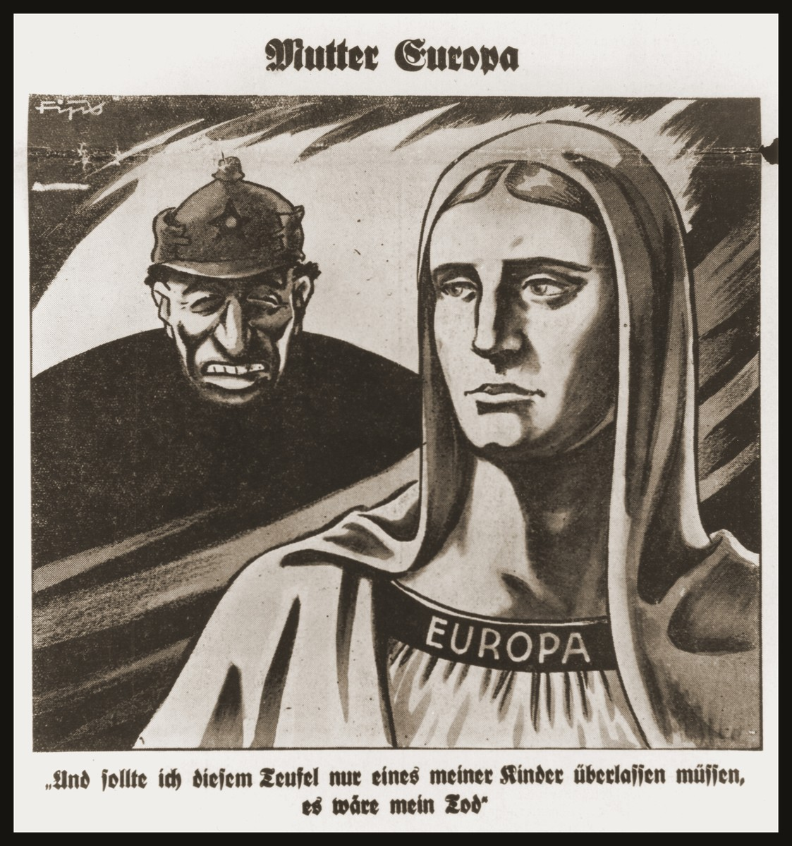 """Caricature on the front page of the Nazi publication, Der Stuermer, depicting the Jew as the devil threatening Mother Europe.  The caption reads, """"Mother Europe/If I had to leave even one of my children to this devil it would be my death."""""""