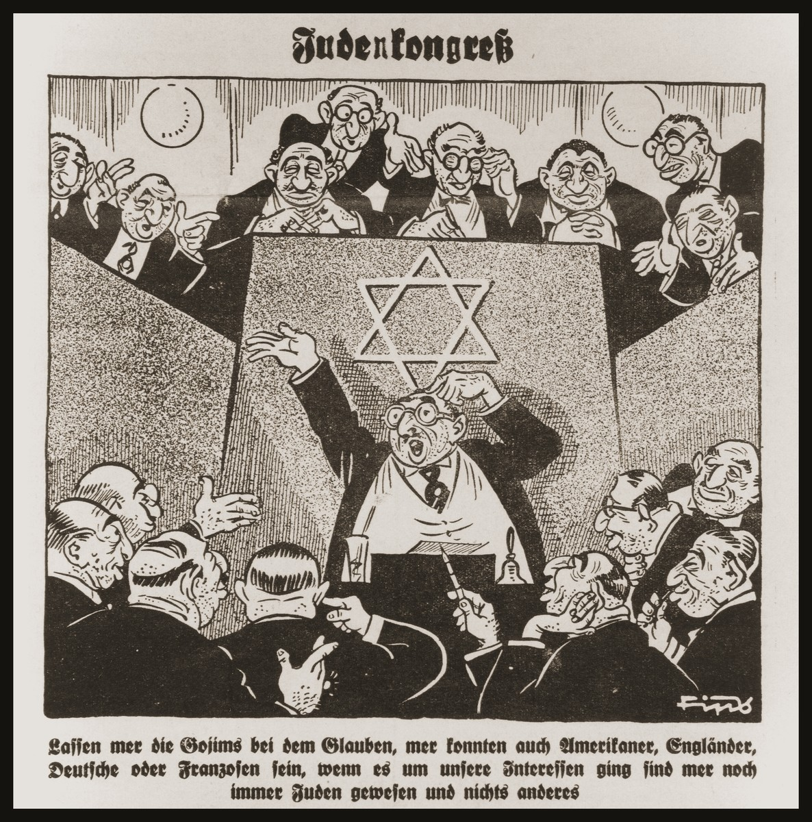 "Caricature on the front page of the Nazi publication, Der Stuermer, depicting the Jew as one who pretends to be the same as his countrymen, but who knows he is Jewish and nothing else.  The German caption under the caricature reads, ""Let us let the Goyim believe that we can be Americans, Englishman, Germans or Frenchmen, when it is in our interests we have always been Jewish and nothing else."""