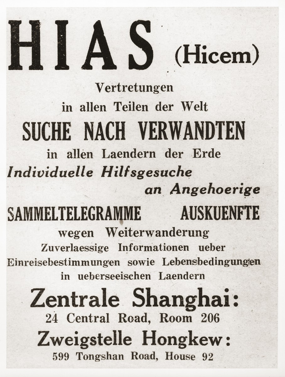 """HIAS (Hebrew Immigrant Aid Society) advertisement published in a German Jewish refugee newspaper in Shanghai.   The German text reads, """"HIAS (HICEM) representatives in all parts of  the world search for relatives in all countries of the world. Individual help in searching for relatives. Collective telegrams, information about further emigration. Reliable information about immigration requirements as well as living conditions in overseas countries. Central Shanghai office, 24 Central Road, Room 206; Branch office in Hongkew, 599 Tongshan Road, House 92."""""""