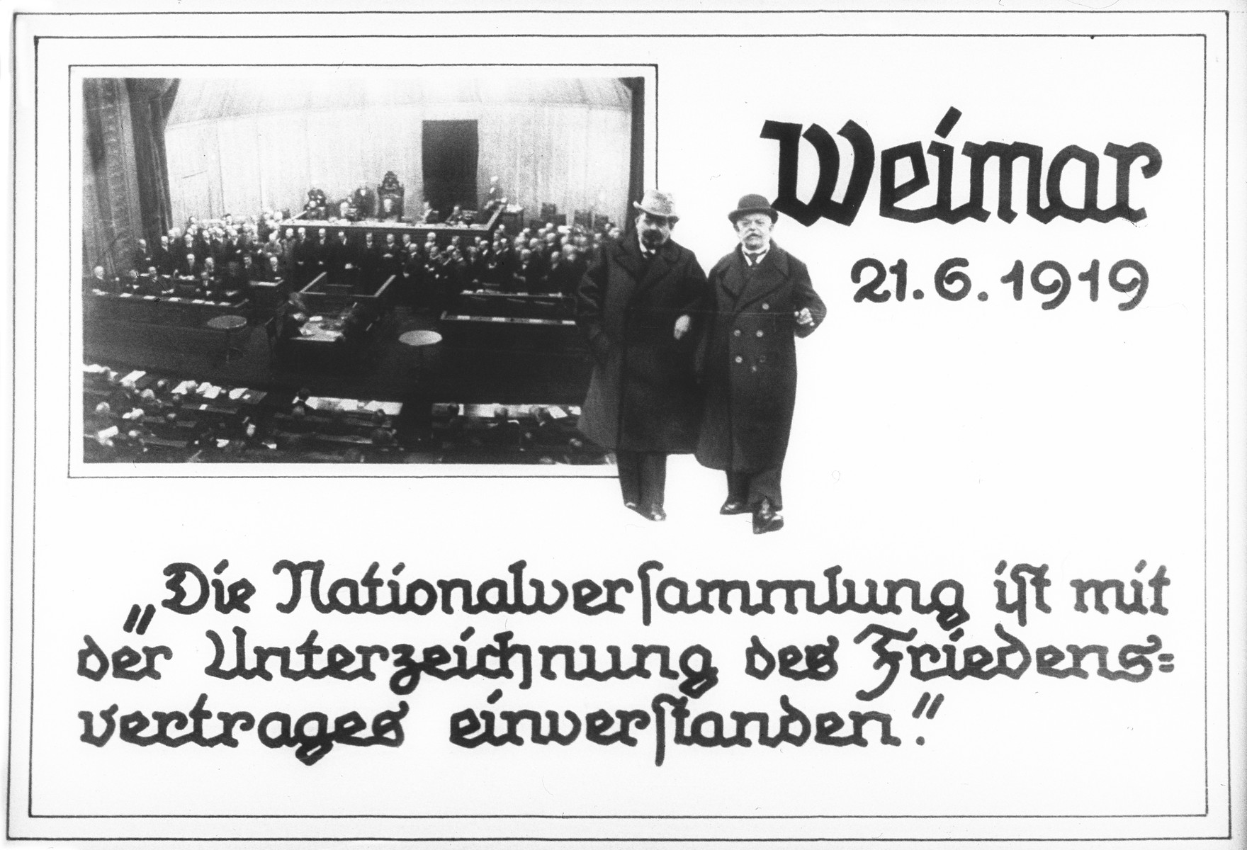 "Propaganda slide entitled ""Weimar/ 21.6.1919/The National Assembly is in agreement with the signing of the Peace Treaty.""  Pictured in the center of the slide are Friedrich Ebert (left), first President of the German Republic, and Philipp Scheidemann (right), Chancellor and head of the ""Weimar Coalition"" of Social Democratic, Center and Democratic parties."