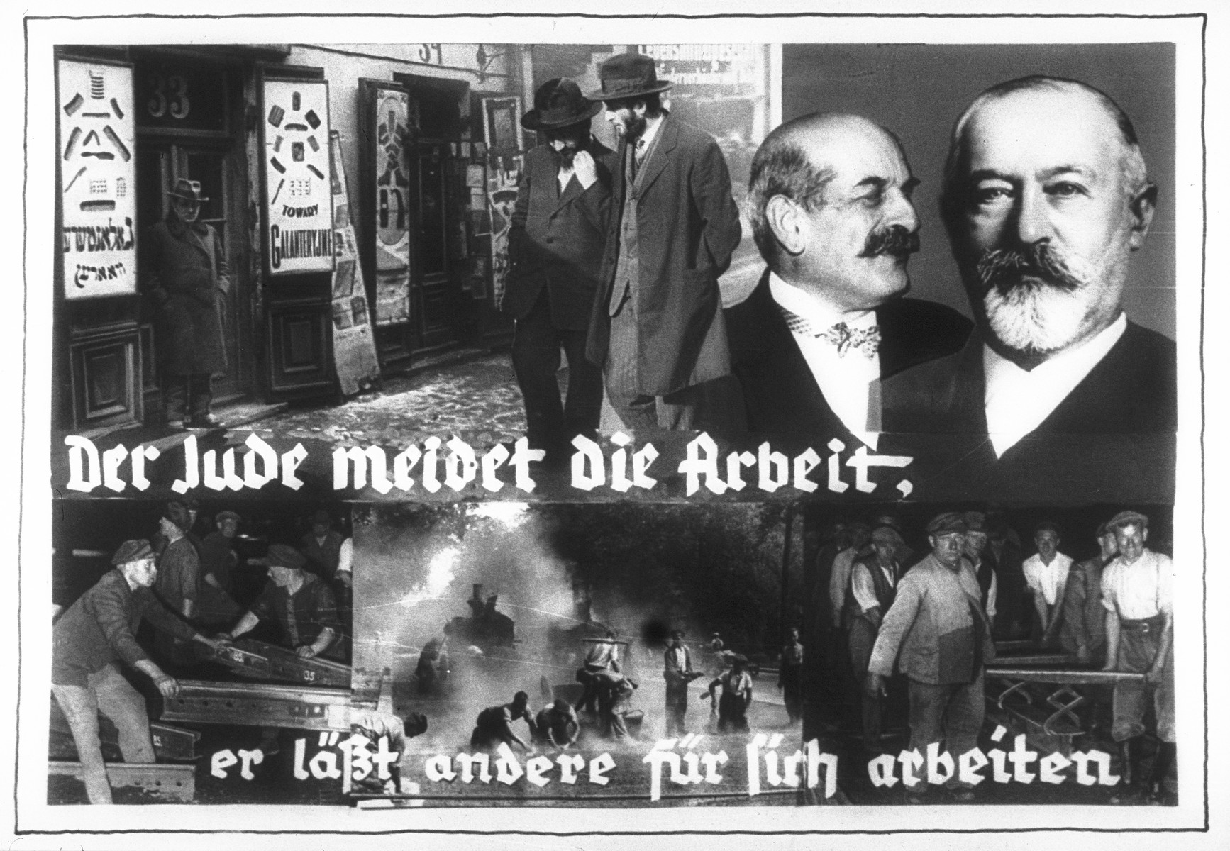 "Propaganda slide entitled ""The Jew avoids work, he lets others do the work for him,"" that juxtaposes pictures of Jews walking idly through a Jewish quarter and Germans at hard, physical labor.    Also featured is a portrait of German Jewish banker Felix Warburg (second from the right)."