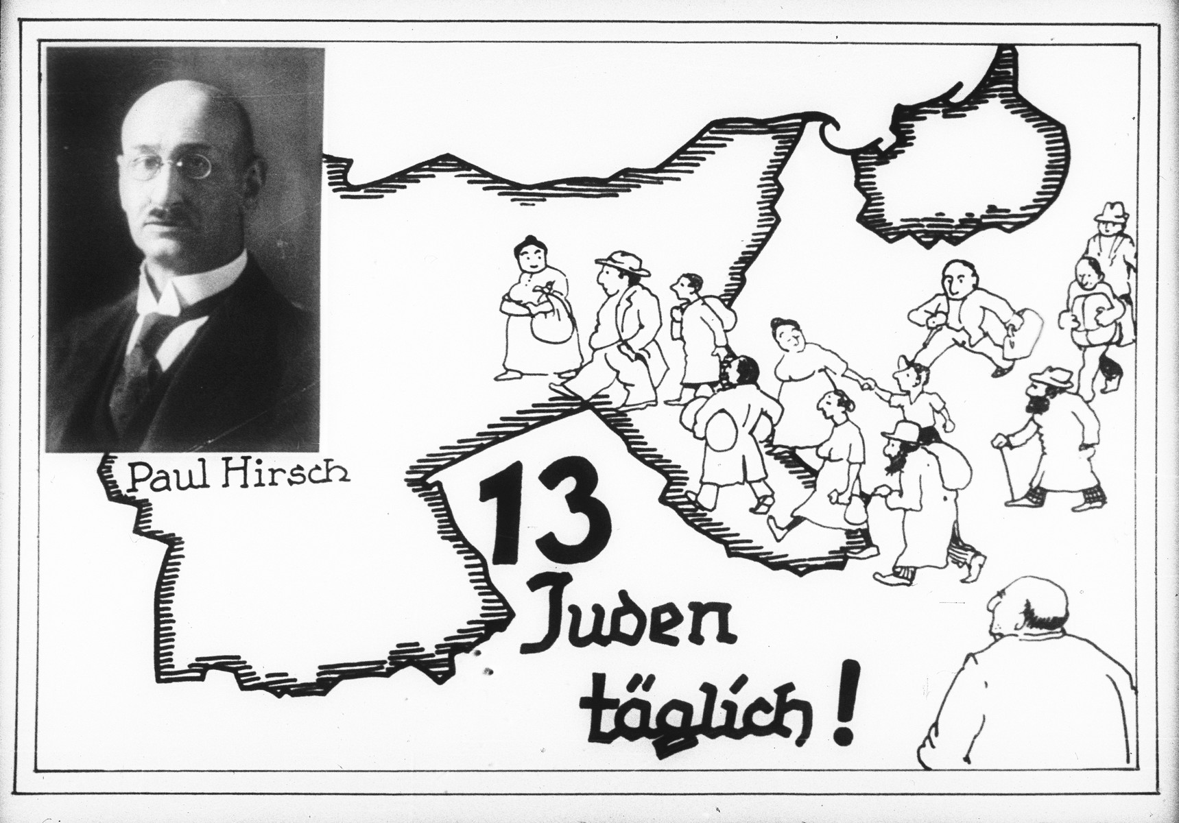 "Propaganda slide entitled, ""13 Jews Daily,"" featuring a map showing Jewish refugees flocking over Germany's eastern border along with a portrait of Paul Hirsch."