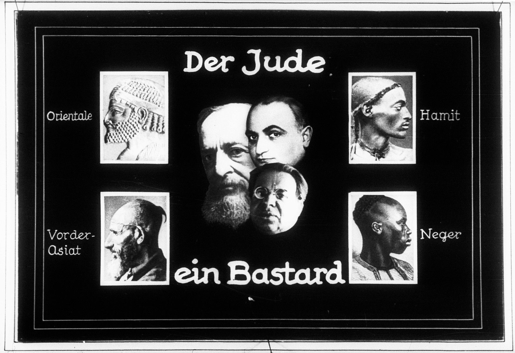 """Propaganda slide entitled """"The Jew a Bastard,"""" illustrating different racial types, and characterizing Jews as a """"bastard"""" race."""
