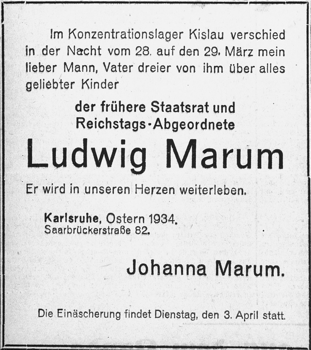 """An obituary notice in the Badische Presse for Ludwig Marum.    The notice reads: """"In the Kissau concentration camp on the night of March 28-29, 1934, my dear husband, father of three beloved children died -- former state councillor and member of Parliament: Ludwig Marum, who will always remain in our hearts.  The cremation will take place on Tuesday April 3, 1934."""""""