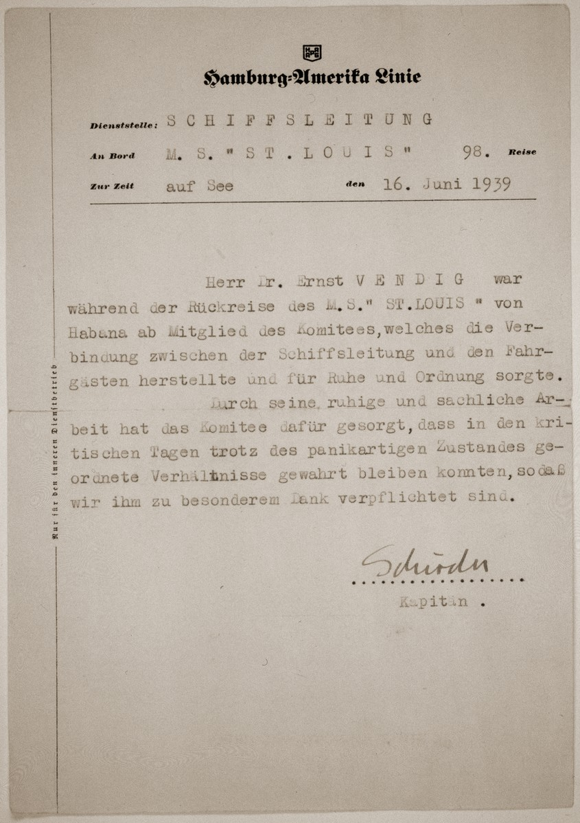 Affidavit from the captain of the St. Louis, Gustav Schroeder, certifying that Ernst Vendig was a member of the passenger's committee, and that he played a crucial role keeping order and reducing panic during the return voyage.