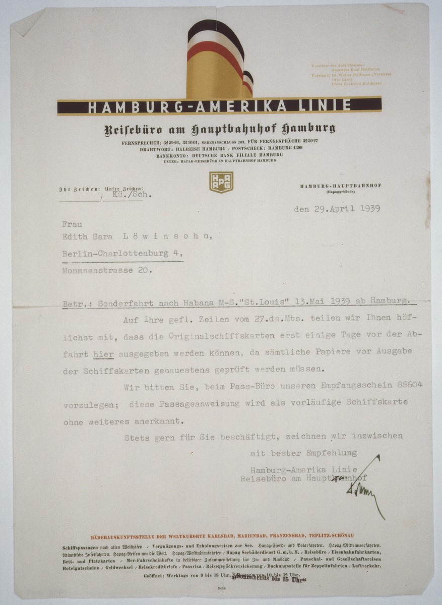 Letter to Edith Loewinsohn from a travel agency in Hamburg verifying passage on the St. Louis.   The letter verifies that Loewinsohn has a confirmed reservation, and her ticket will arrive shortly before the sailing date. The letter instructs her to get her papers in order and to present her confirmation number at the passport office.