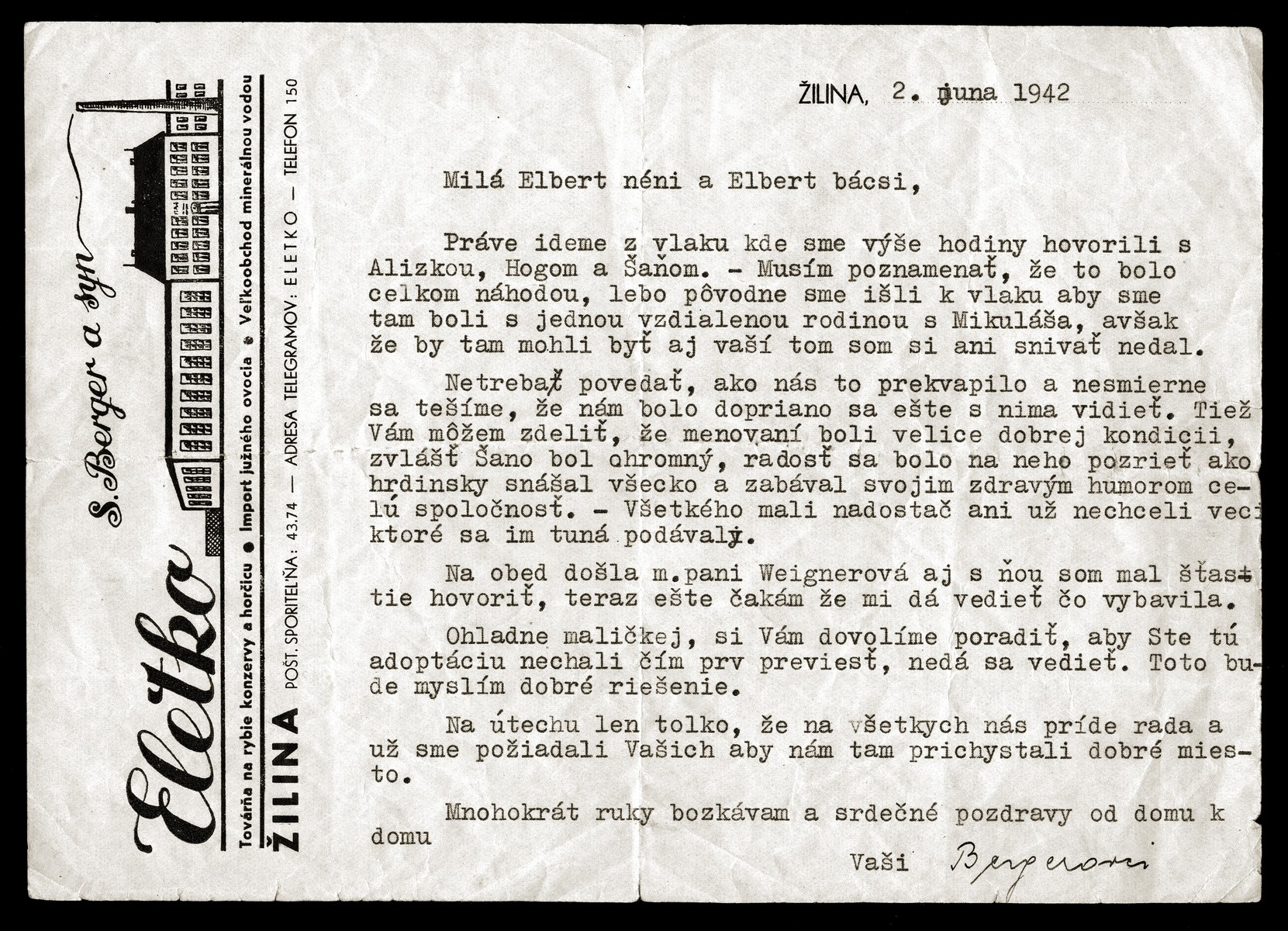 A letter written by Vasi Berger, a friend of the Elberts to Gejza and Melania Elbert about the deportation of their children.    Berger writes that she saw Alexander, Hugo and Alice Elbert at the train station and were very happy to have the opportunity to see them once more before the train left for Poland and the camps.  She advises Gejza and Melania to give Denise up for adoption to a Christian family in order to save her life.