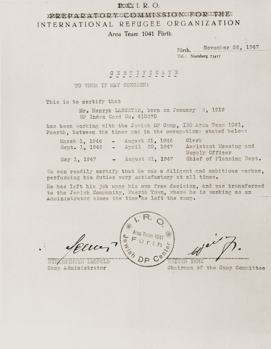 Letter from the International Refugee Organization certifying Henryk Lanceter's service in the administration of the Fuerth displaced persons camp, and describing his decision to move to an administrative post in the Jewish community of Fuerth.