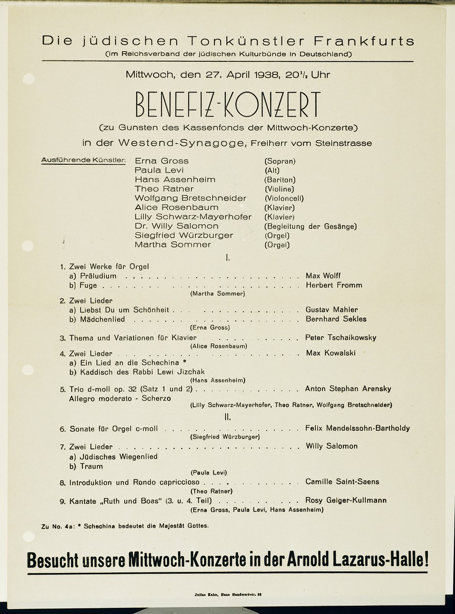 Announcement for a benefit concert by the Jewish Musicians of Frankfurt at the Westend Synagogue in Frankfurt.   Among the performers are soprano Erna Gross, alto Paula Levi, baritone Hans Assenheim, violinist Theo Ratner, cellist Wolfgang Bretschneider, pianists Alice Rosenbaum, Lily Schwartz-Mayerhofer, and Dr. Willy Salomon, and organists Siegfried Wuerzburger and Martha (Marthel) Sommer.  The benefit was to raise money for the Wednesday Concerts fund.