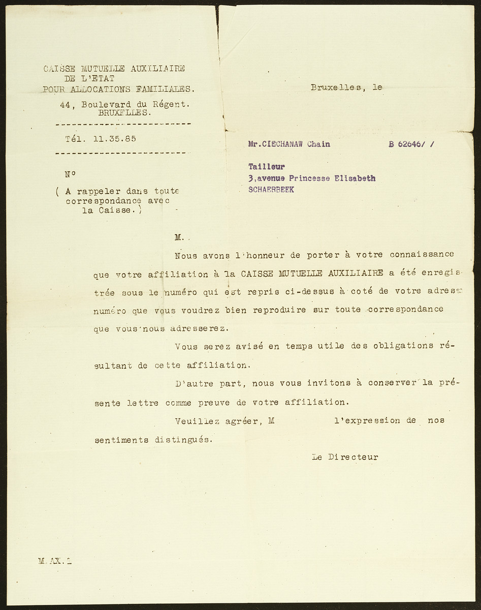 Letter to Chaim Cheichanow informing him that he has been enrolled in the Auxilliary Mutual Bank for Family Allocation.  These papers were kept at the transit camp, Malines, after her deportation to Auschwitz.  Malines held on to the documentation for sixty-two years before sending it to Flora Singer, the surviving next-of-kin, in 2006.