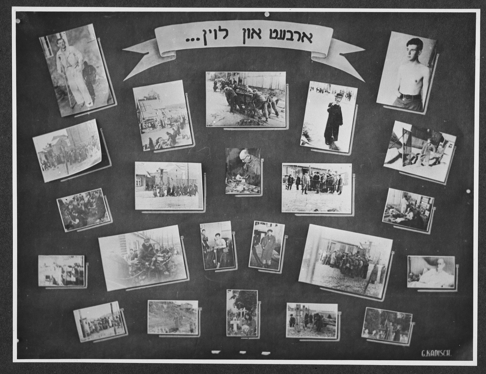 "Display panel from a photo exhibition on the Holocaust entitled, ""Work And Wages..."" created by photographer George Kaddishin a displaced persons' camp.  The exhibition consisted both of photographs that he shot in the Kovno ghetto as well as other photographs he collected from other ghettos and camps."