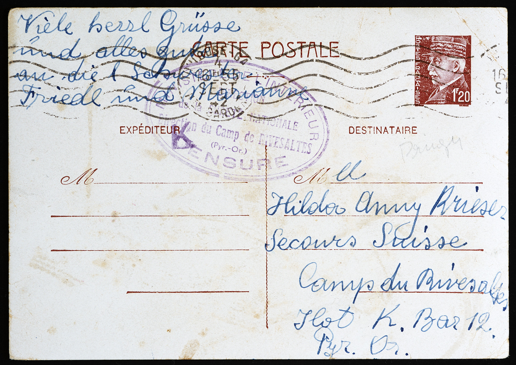 """Postcard send from Perla Krieser from a deportation train to her two daughters in the Rivesaltes concentration camp.  This is her final communication with her family before she was killed in Auschwitz.  The text of the postcard reads:  """"My dearest loved ones,  Now we have just gone directly over Toulouse.  It is 12 o'clock noon; unfortunately, we have no food to eat.  You all can imagine what I am thinking.  I am happy and satisfied that my loved ones are not here.  I am curious when you will leave.  In God's name, be brave and calm and [thanking] your loving sister Friedl's heart.    Yours, Mama  Many best wishes and hope everything is good from yours loving sisters Freidl and Marianne."""""""