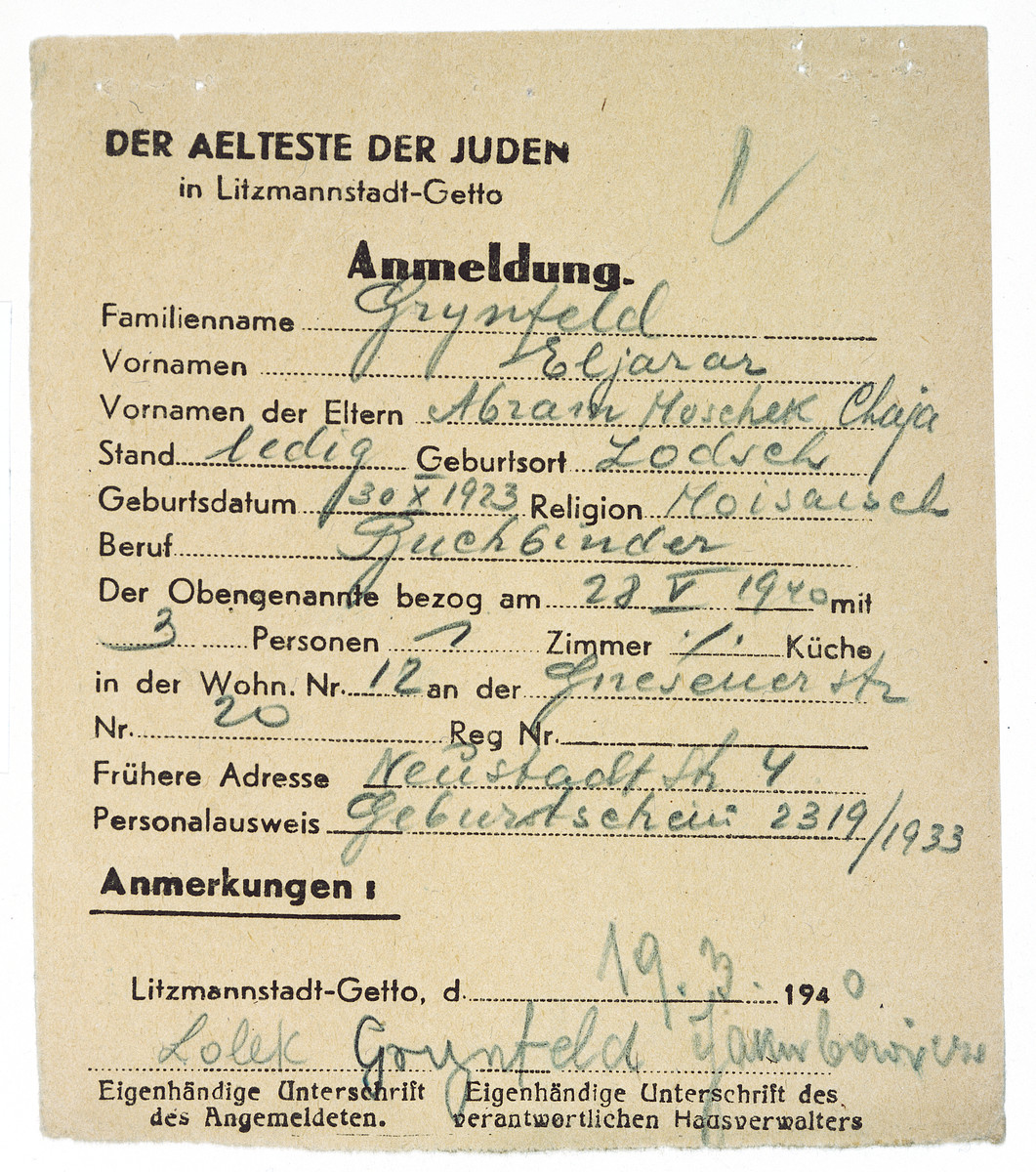 Registration card issued by the Jewish Council in the Lodz ghetto to Eliezer Grynfeld.  It states that Eliezer Grynfeld, son of Abram Moszek and Chaja, who was born on October 30, 1923 in Lodz has been assigned to reside as of May 28, 1940, with 3 people in 1 room at 20 Gneisen Street (Gnieznienska) in the ghetto.  This registration was issued on March 19, 1940; signed by Eliezer Grynfeld and Jakubowicz.
