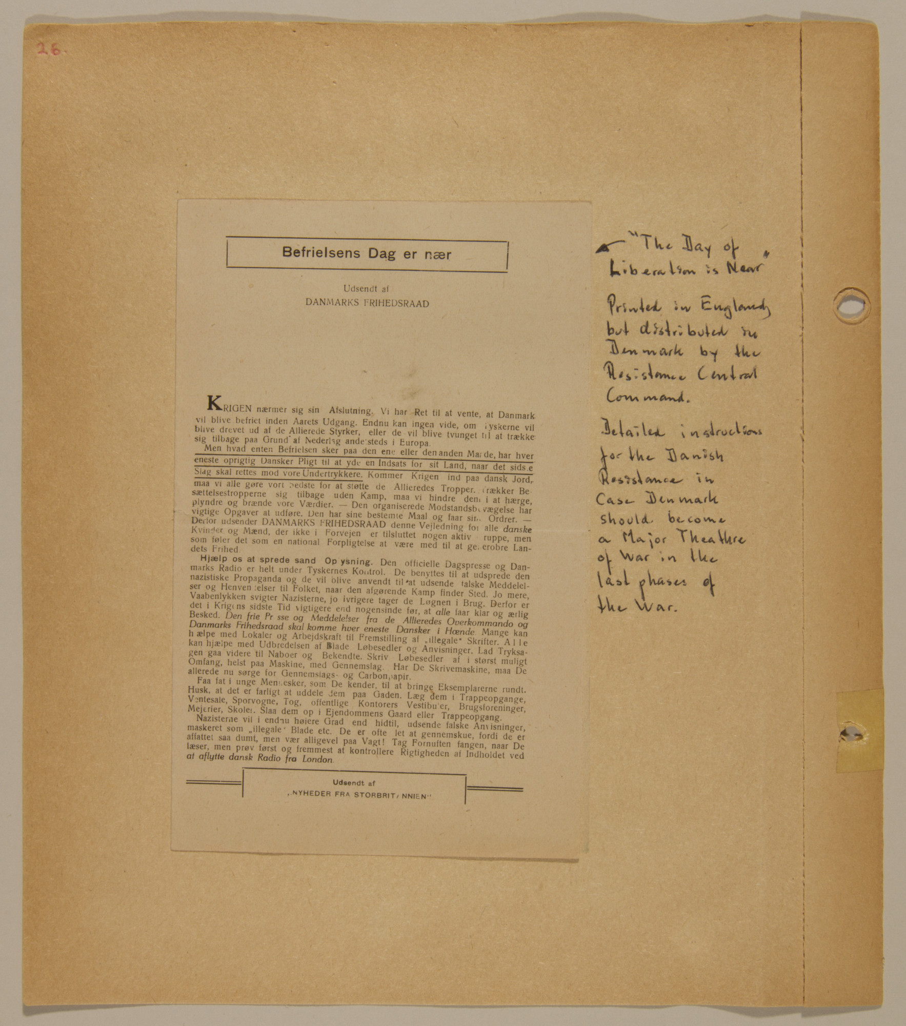 Page from volume five of a set of scrapbooks compiled by Bjorn Sibbern, a Danish policeman and resistance member, documenting the German occupation of Denmark.  This page contains a leaflet printed in England but distributed by the Danish underground stating that the day of liberation is near.