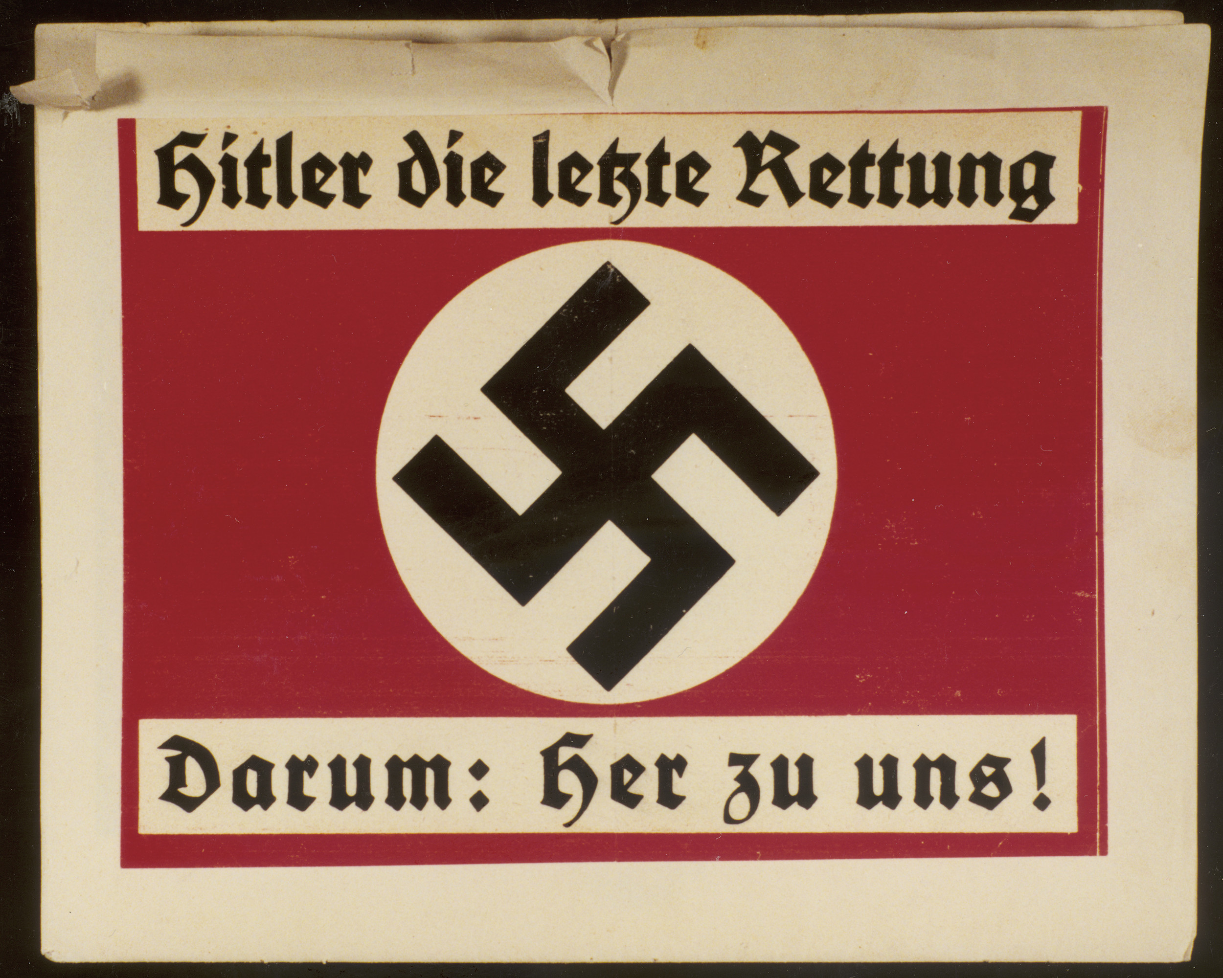 """Austrian election poster depicting a Nazi flag with a black swastika on a red background.  The German text above reads: """"Hitler our last hope""""; and below: """"Therefore come to us!"""""""