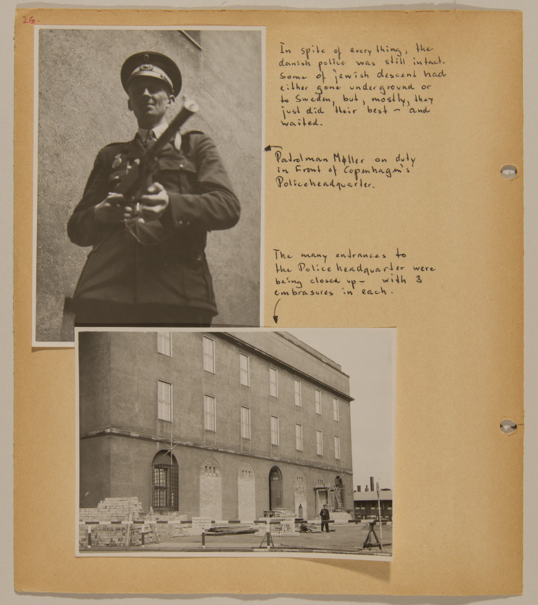Page from volume four of a set of scrapbooks compiled by Bjorn Sibbern, a Danish policeman and resistance member, documenting the German occupation of Denmark.  This page shows photographs of a Danish policeman and the police headquarters.