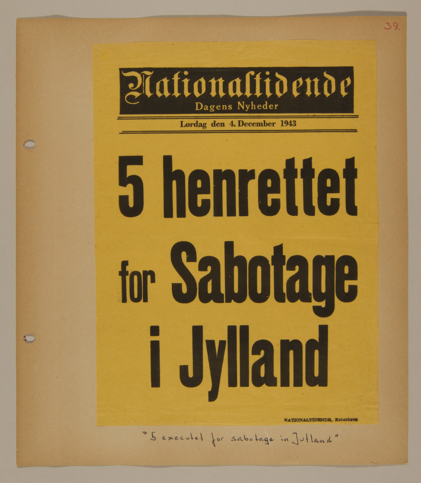 Page from volume three of a set of scrapbooks compiled by Bjorn Sibbern, a Danish policeman and resistance member, documenting the German occupation of Denmark.  This page contains a headline stating that five people were executed for sabotage.